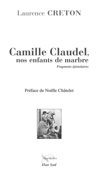 Camille Claudel, our children of marble